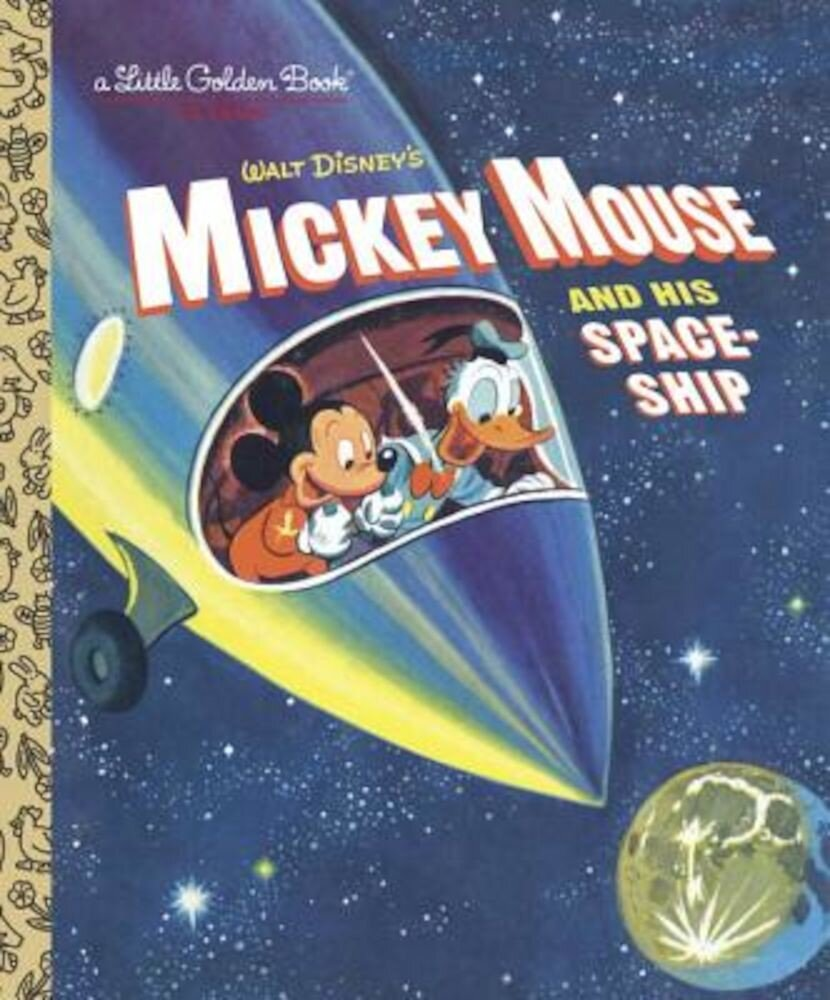 Mickey Mouse and His Spaceship, Hardcover