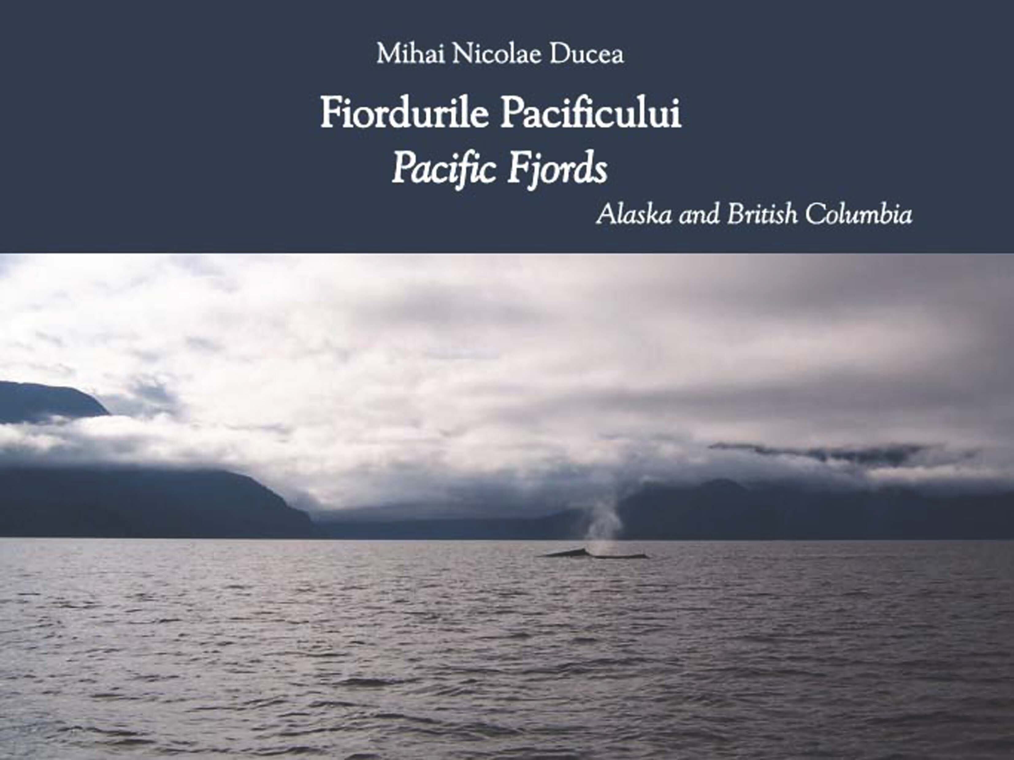 Fiordurile Pacificului; Pacific Fjords - Alaska and English Columbia (eBook)