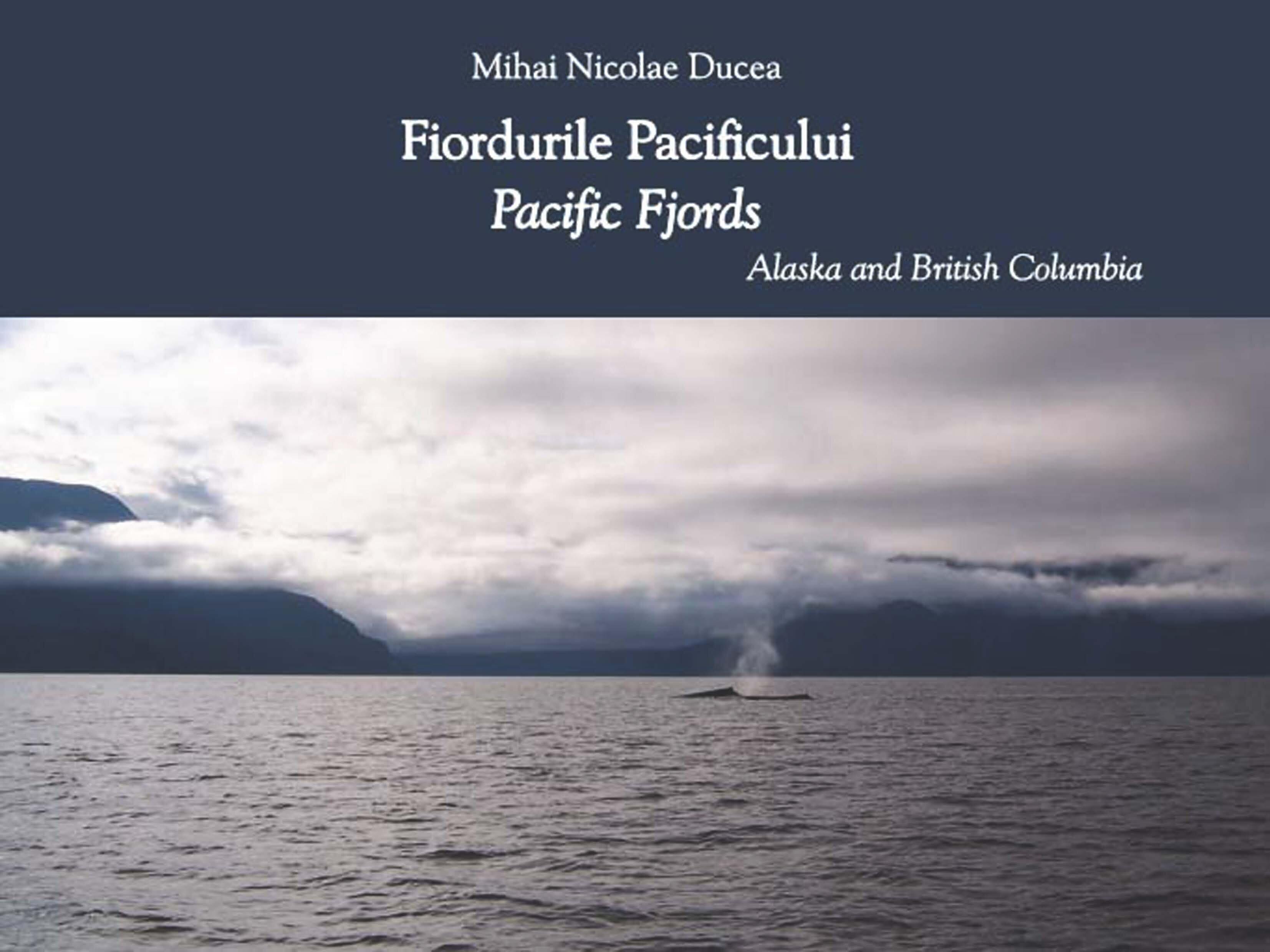 Fiordurile Pacificului; Pacific Fjords - Alaska and English Columbia (eBook)