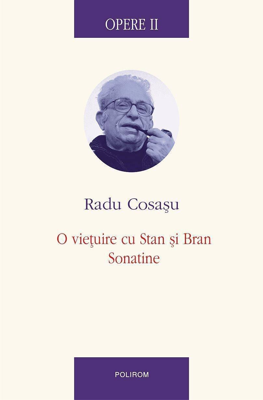 Opere II. O vietuire cu Stan si Bran, Sonatine (eBook)