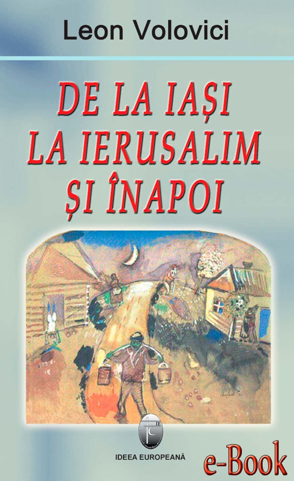 De la Iasi la Ierusalim si inapoi (eBook)