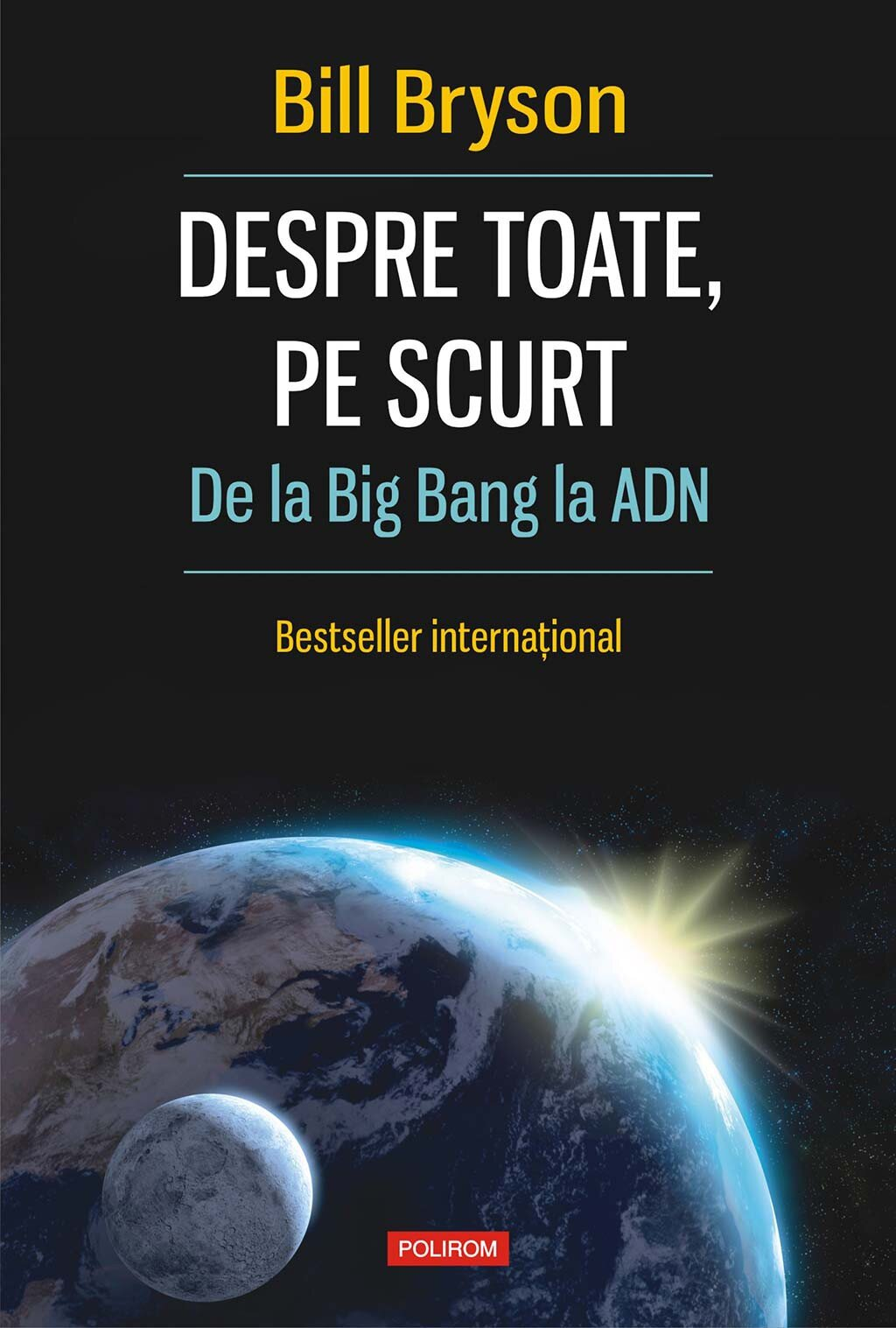 Despre toate, pe scurt. De la Big Bang la ADN PDF (Download eBook)