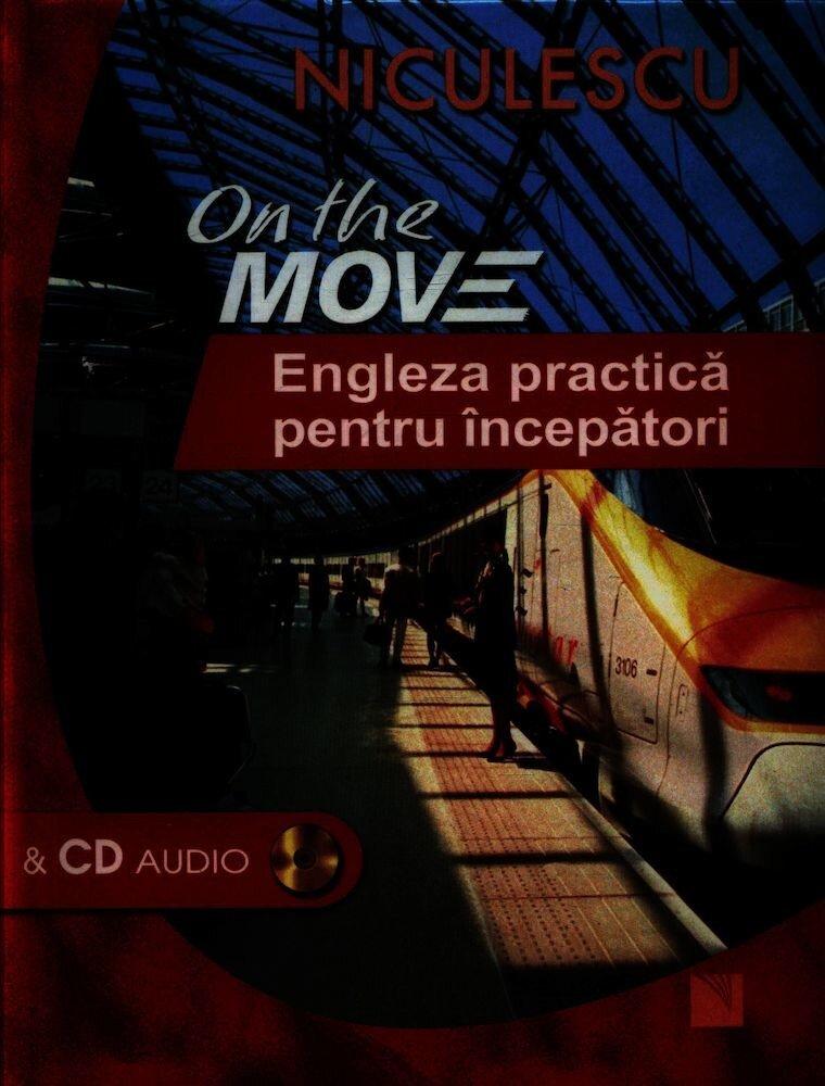 Coperta Carte On the Move. Engleza practica pentru incepatori cu CD audio