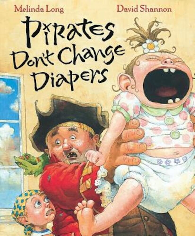 Pirates Don't Change Diapers, Hardcover