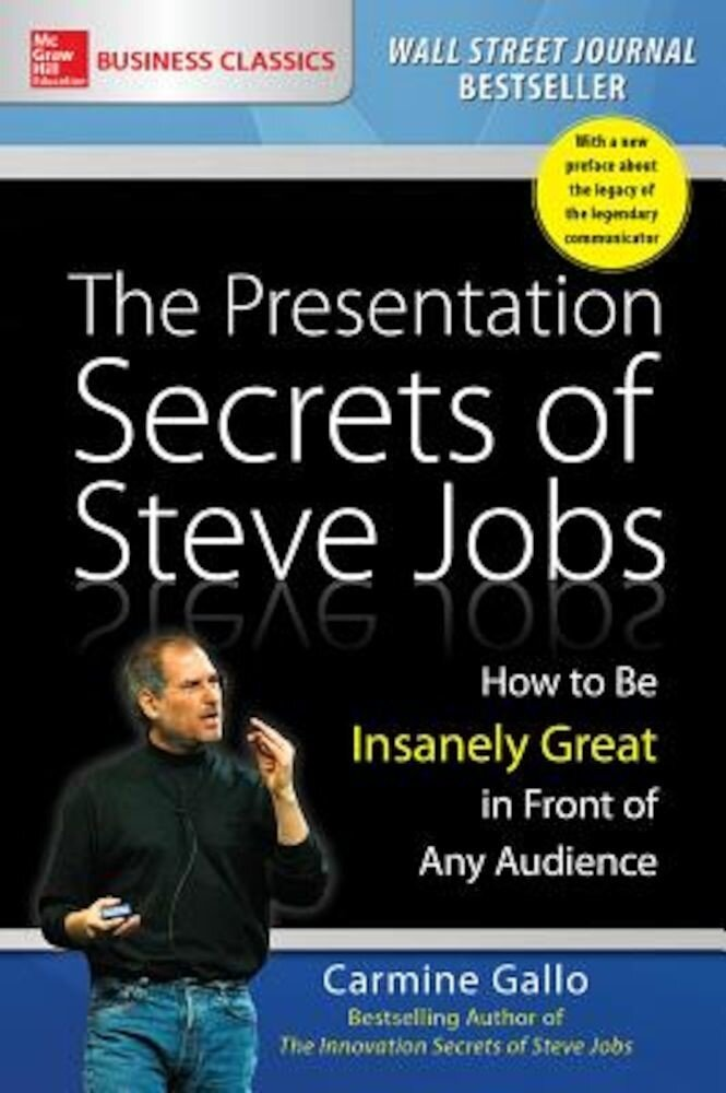 The Presentation Secrets of Steve Jobs: How to Be Insanely Great in Front of Any Audience, Paperback