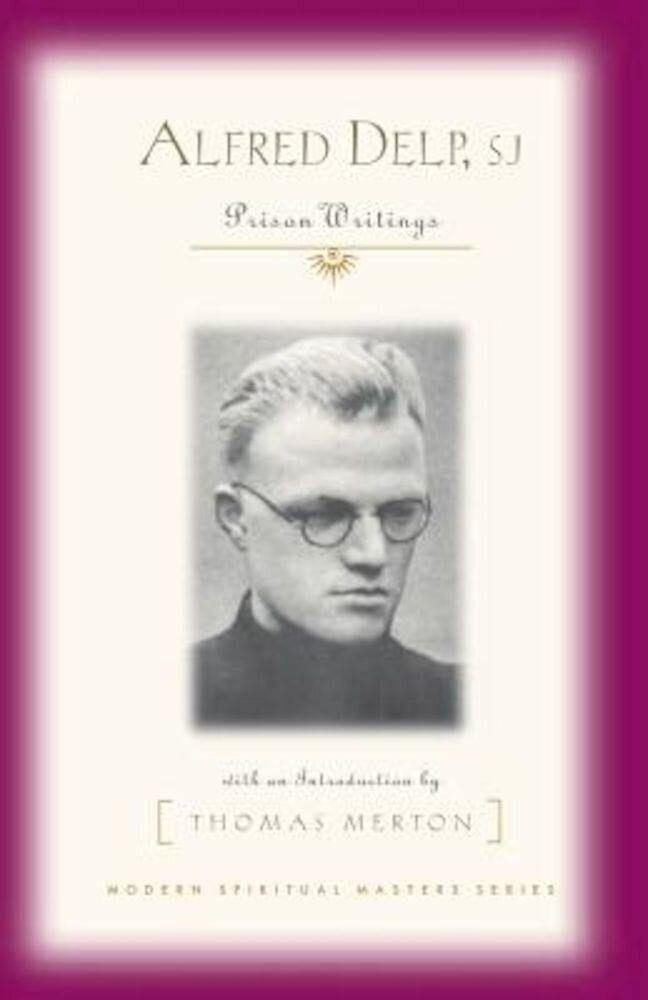 Alfred Delp, S.J.: Prison Writings, Paperback