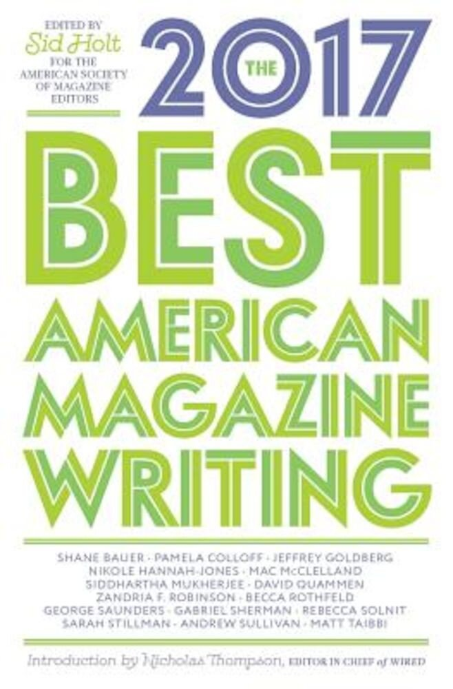 The Best American Magazine Writing 2017, Paperback