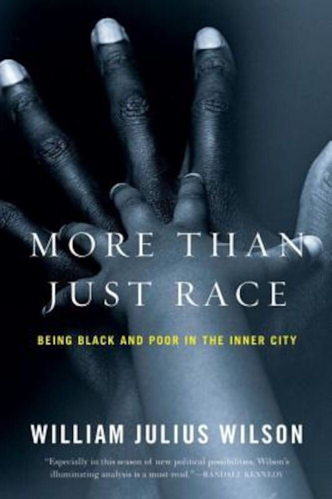 More Than Just Race: Being Black and Poor in the Inner City, Paperback