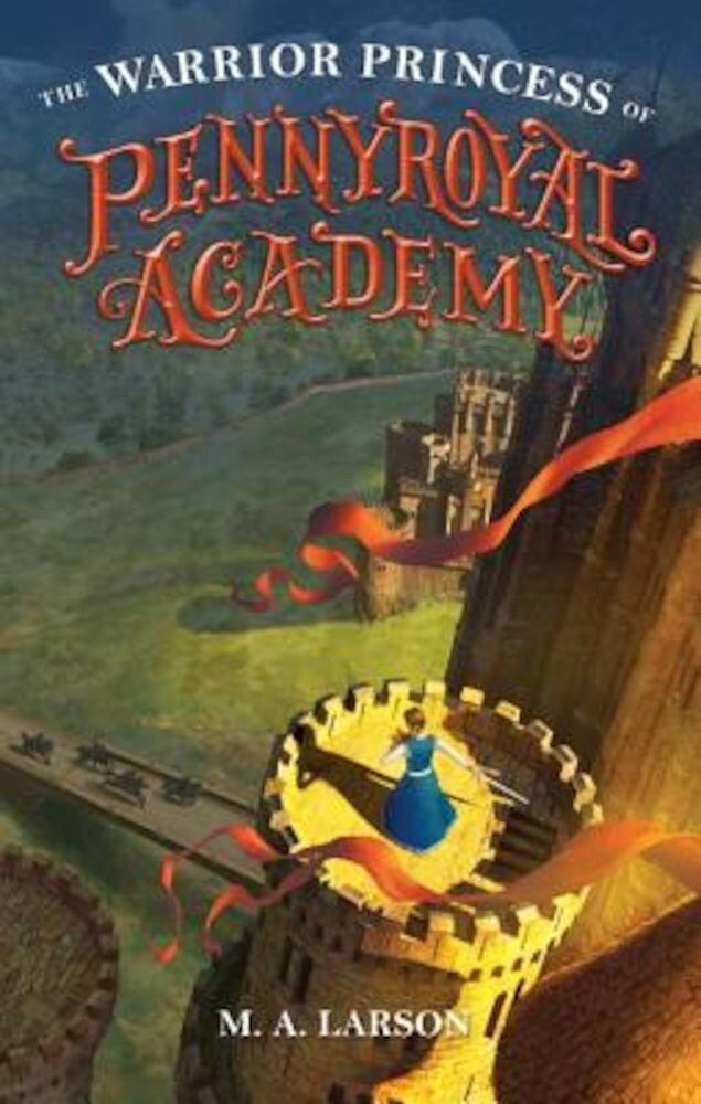 The Warrior Princess of Pennyroyal Academy, Hardcover