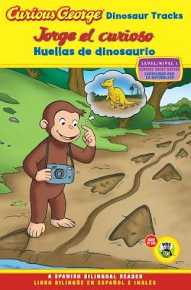 Curious George Dinosaur Tracks/Jorge El Curioso Huellas de Dinosaurio, Paperback