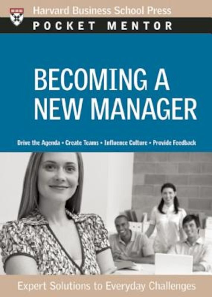 Becoming a New Manager: Expert Solutions to Everyday Challenges, Paperback