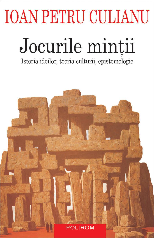 Jocurile mintii. Istoria ideilor, teoria culturii, epistemologie (eBook)