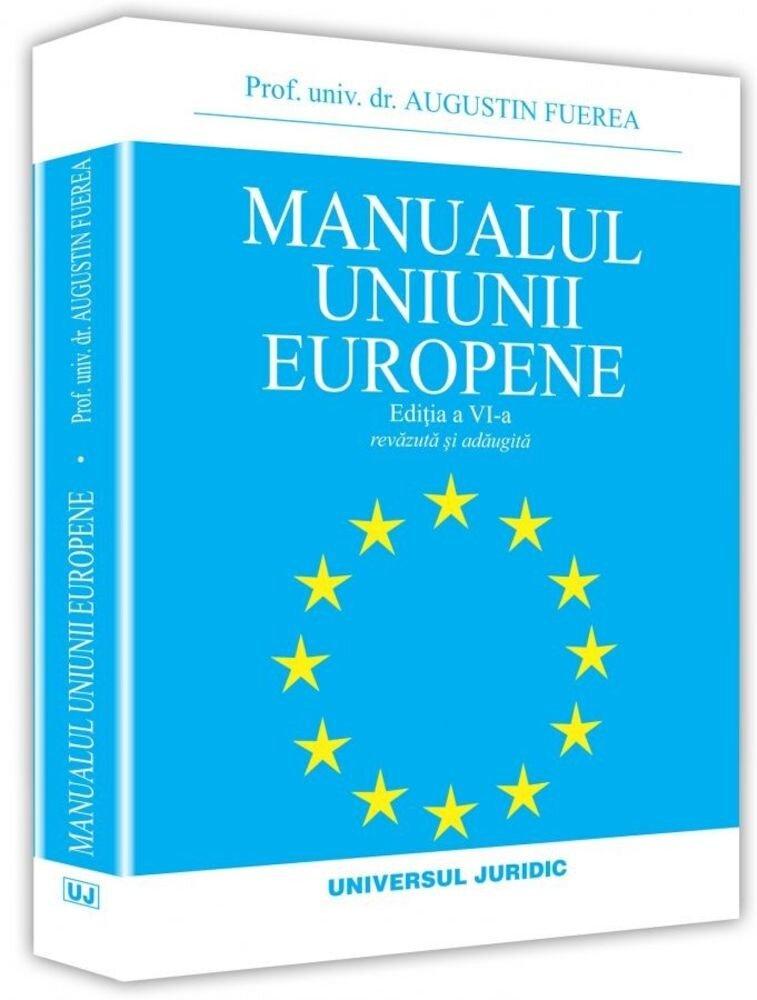 Manualul uniunii europene. Editia a vi-a, revazuta si adaugita