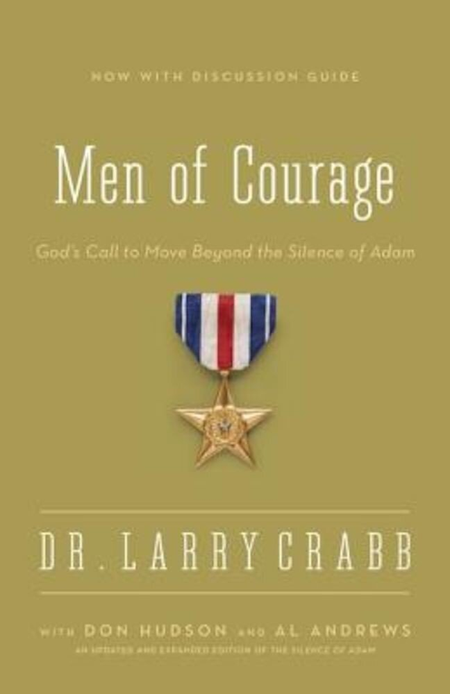 Men of Courage: God's Call to Move Beyond the Silence of Adam, Paperback