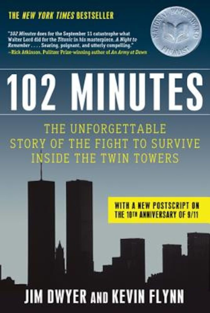 102 Minutes: The Unforgettable Story of the Fight to Survive Inside the Twin Towers, Paperback