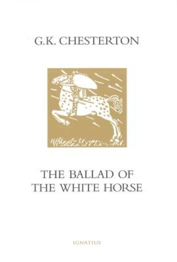 The Ballad of the White Horse, Hardcover