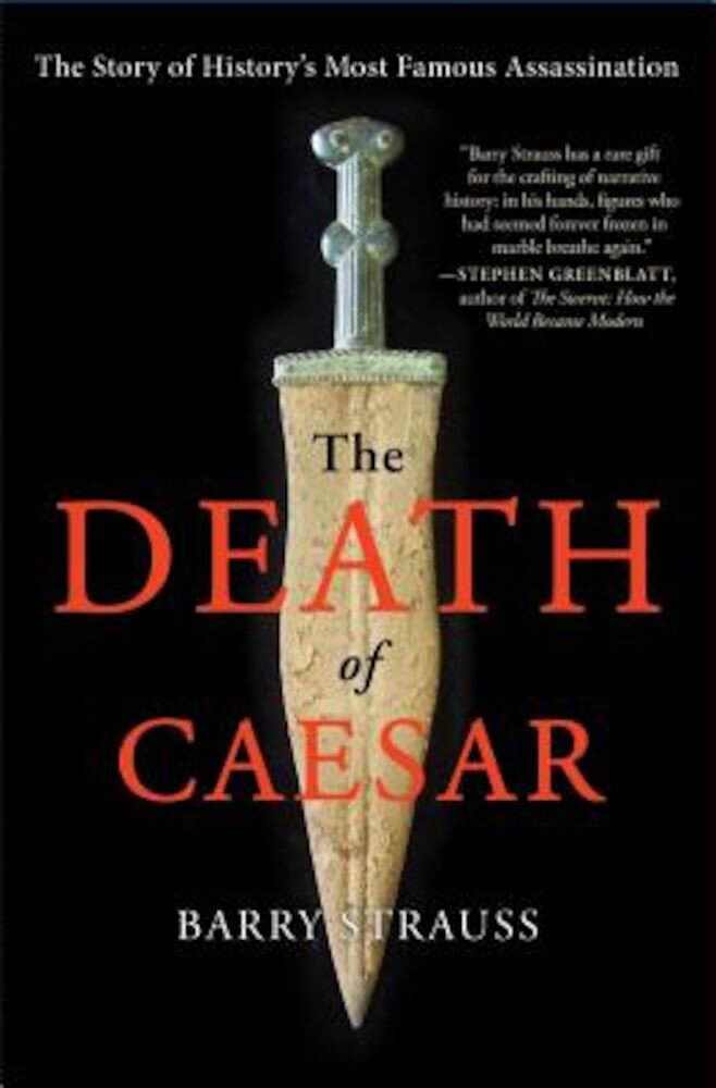 The Death of Caesar: The Story of History's Most Famous Assassination, Paperback