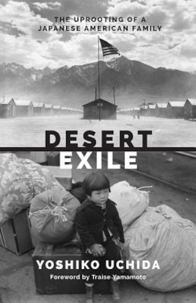 Desert Exile: The Uprooting of a Japanese American Family, Paperback
