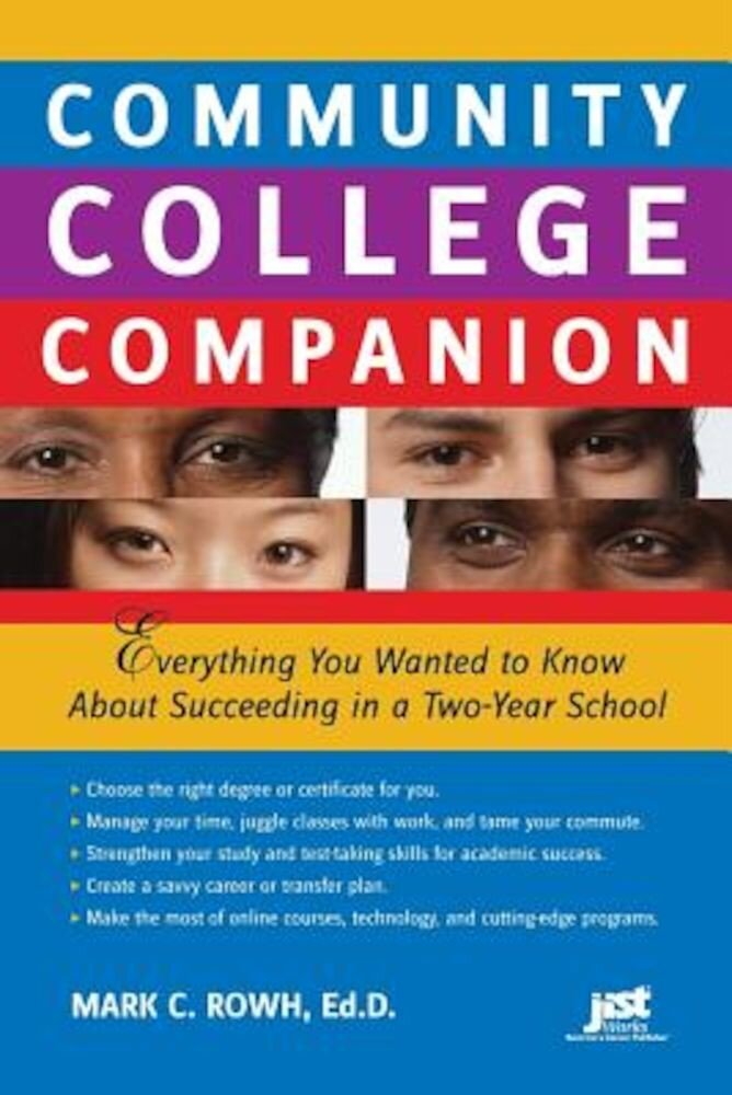 Community College Companion: Everything You Wanted to Know about Succeeding in a Two-Year School, Paperback