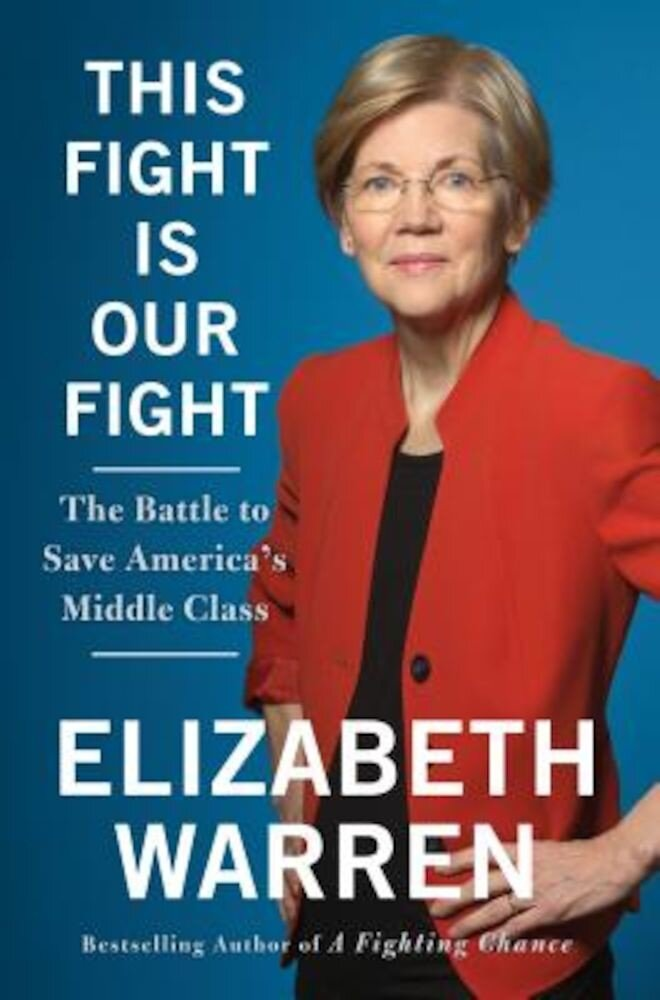 This Fight Is Our Fight: The Battle to Save America's Middle Class, Hardcover