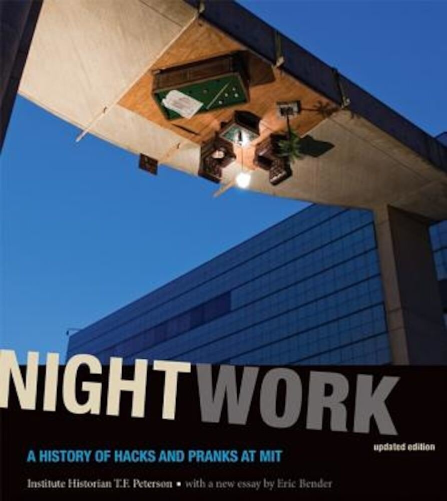 Nightwork: A History of Hacks and Pranks at MIT, Paperback