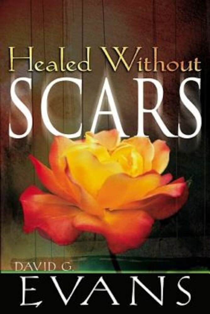 Healed Without Scars, Paperback