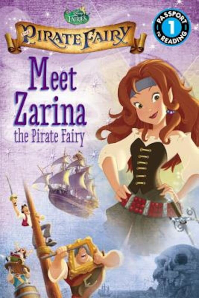 Disney Fairies: The Pirate Fairy: Meet Zarina the Pirate Fairy, Paperback