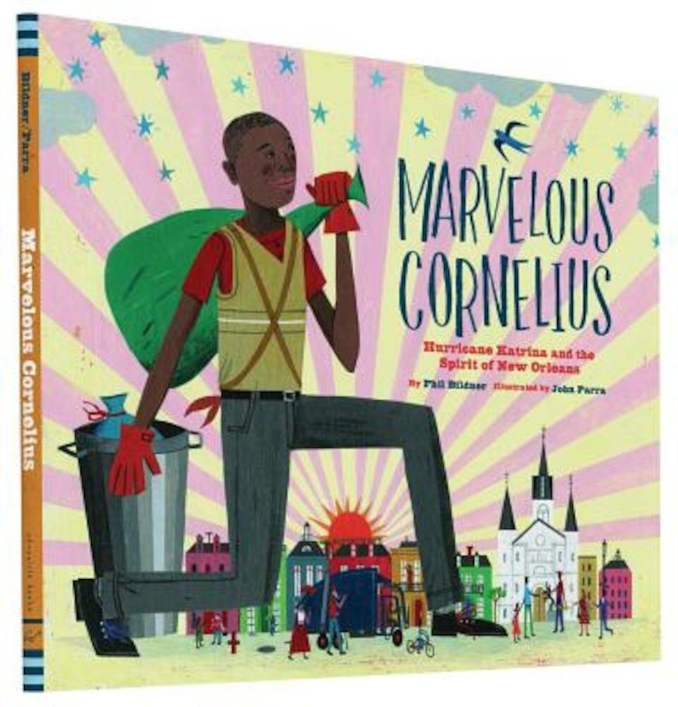 Marvelous Cornelius: Hurricane Katrina and the Spirit of New Orleans, Hardcover