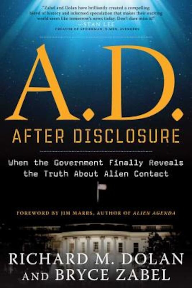 A.D. After Disclosure: When the Government Finally Reveals the Truth about Alien Contact, Paperback