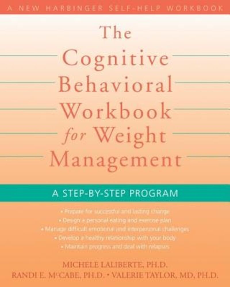 The Cognitive Behavioral Workbook for Weight Management: A Step-By-Step Program, Paperback
