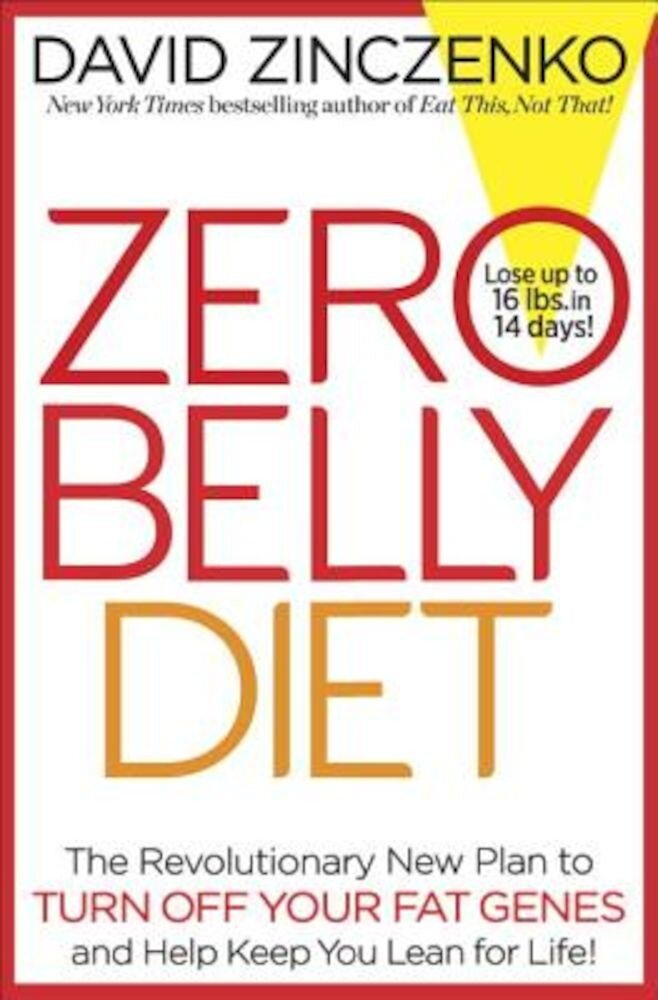 Zero Belly Diet: Lose Up to 16 Lbs. in 14 Days!, Hardcover