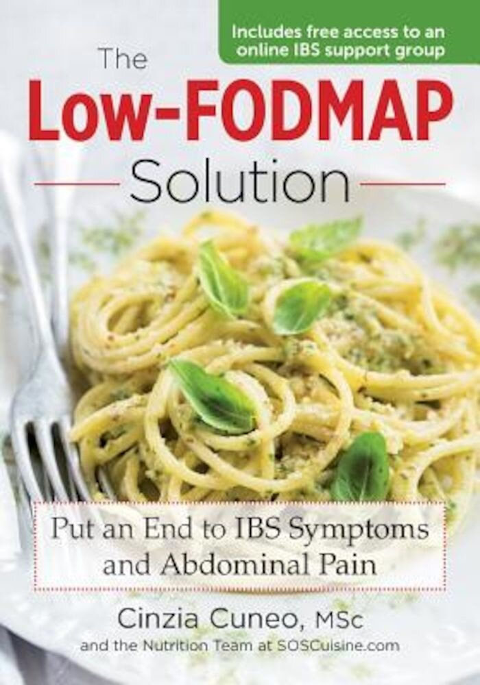 The Low-Fodmap Solution: Put an End to Ibs Symptoms and Abdominal Pain, Paperback