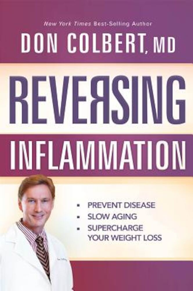 Reversing Inflammation: Prevent Disease, Slow Aging, and Super-Charge Your Weight Loss, Paperback