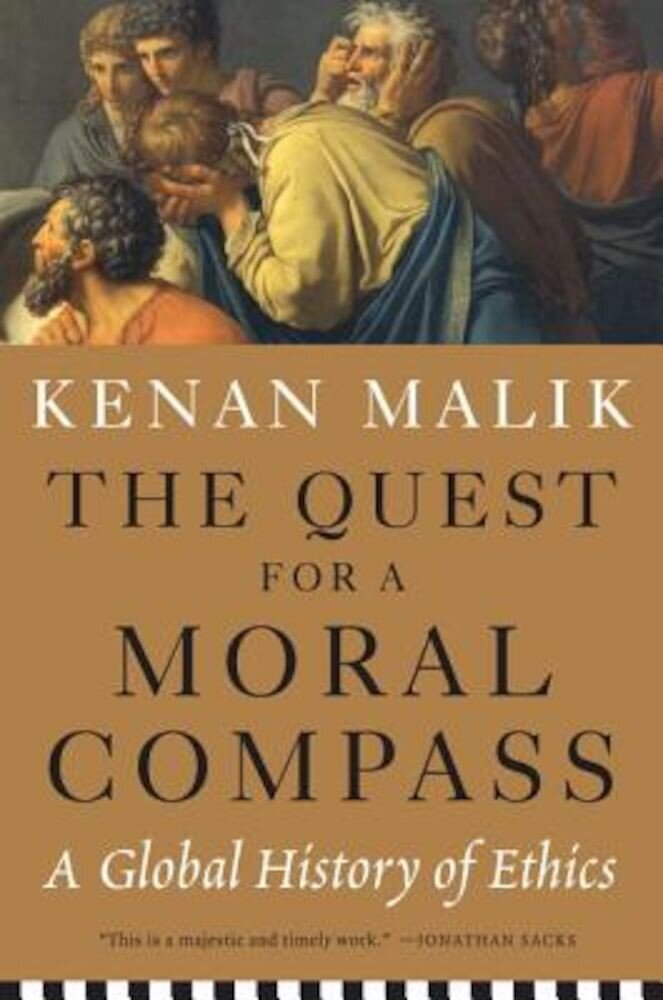 The Quest for a Moral Compass: A Global History of Ethics, Paperback
