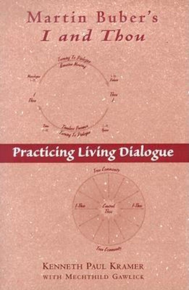 Martin Buber's I and Thou: Practicing Living Dialogue, Paperback