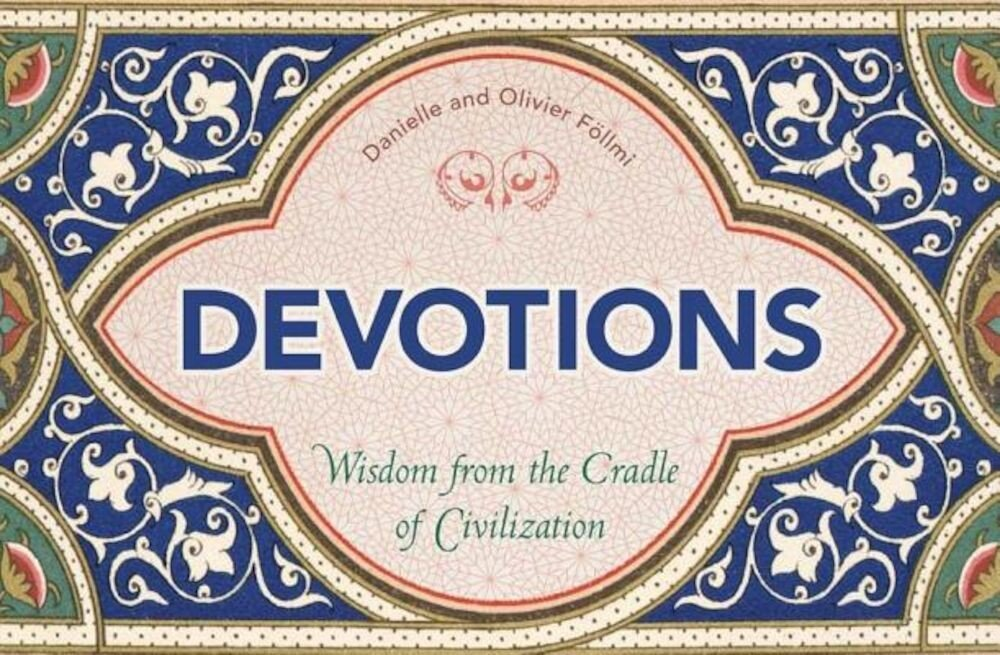 Devotions: Wisdom from the Cradle of Civilization, Hardcover