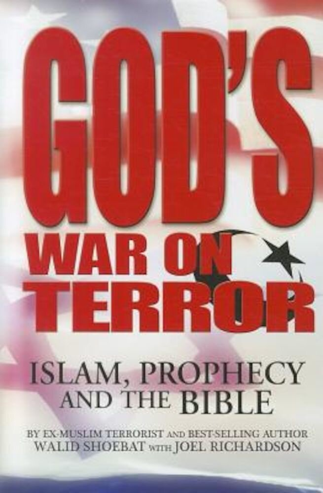 God's War on Terror: Islam, Prophecy and the Bible, Hardcover