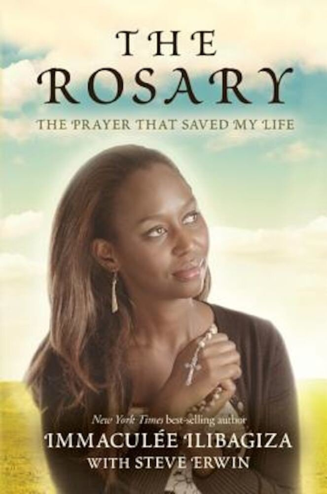 The Rosary: The Prayer That Saved My Life, Paperback