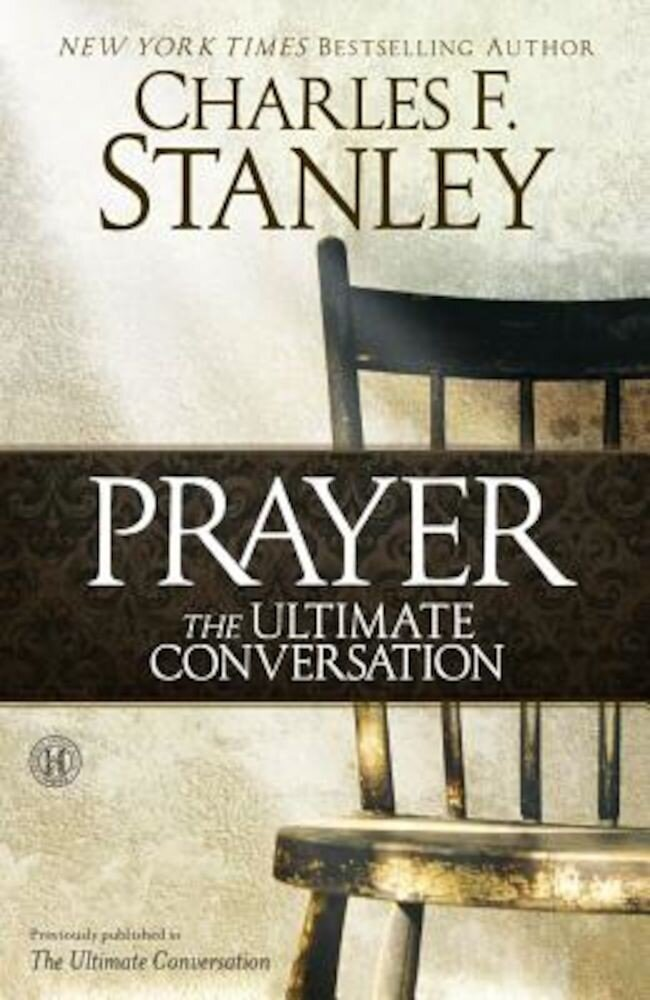 Prayer: The Ultimate Conversation, Paperback