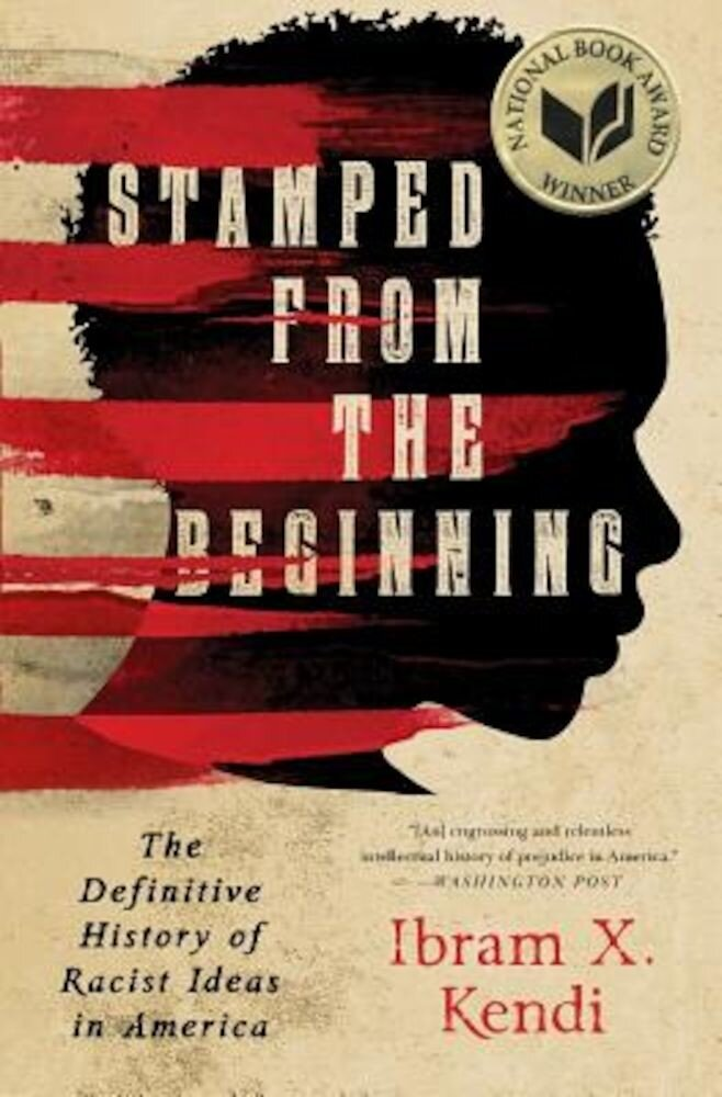 Stamped from the Beginning: The Definitive History of Racist Ideas in America, Hardcover