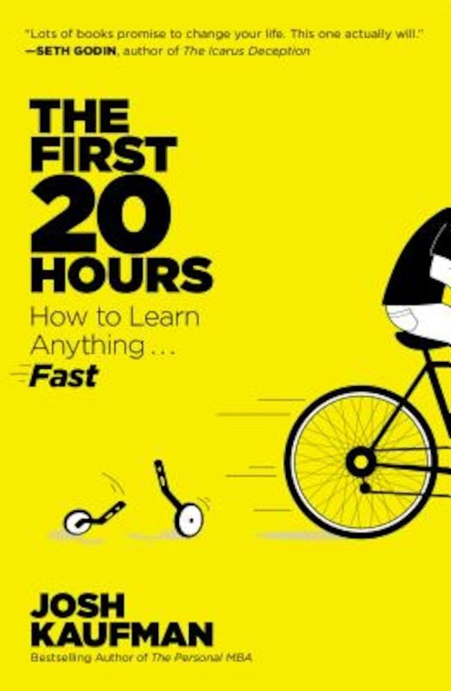 The First 20 Hours: How to Learn Anything... Fast, Paperback
