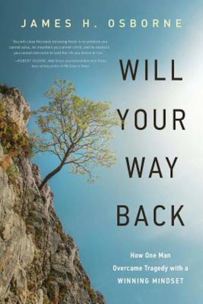 Will Your Way Back: How One Man Overcame Tragedy with a Winning Mindset, Paperback