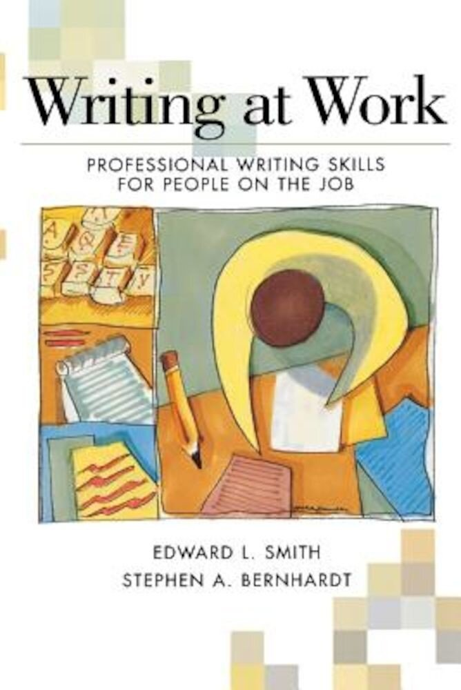 Writing at Work: Professional Writing Skills for People on the Job, Paperback