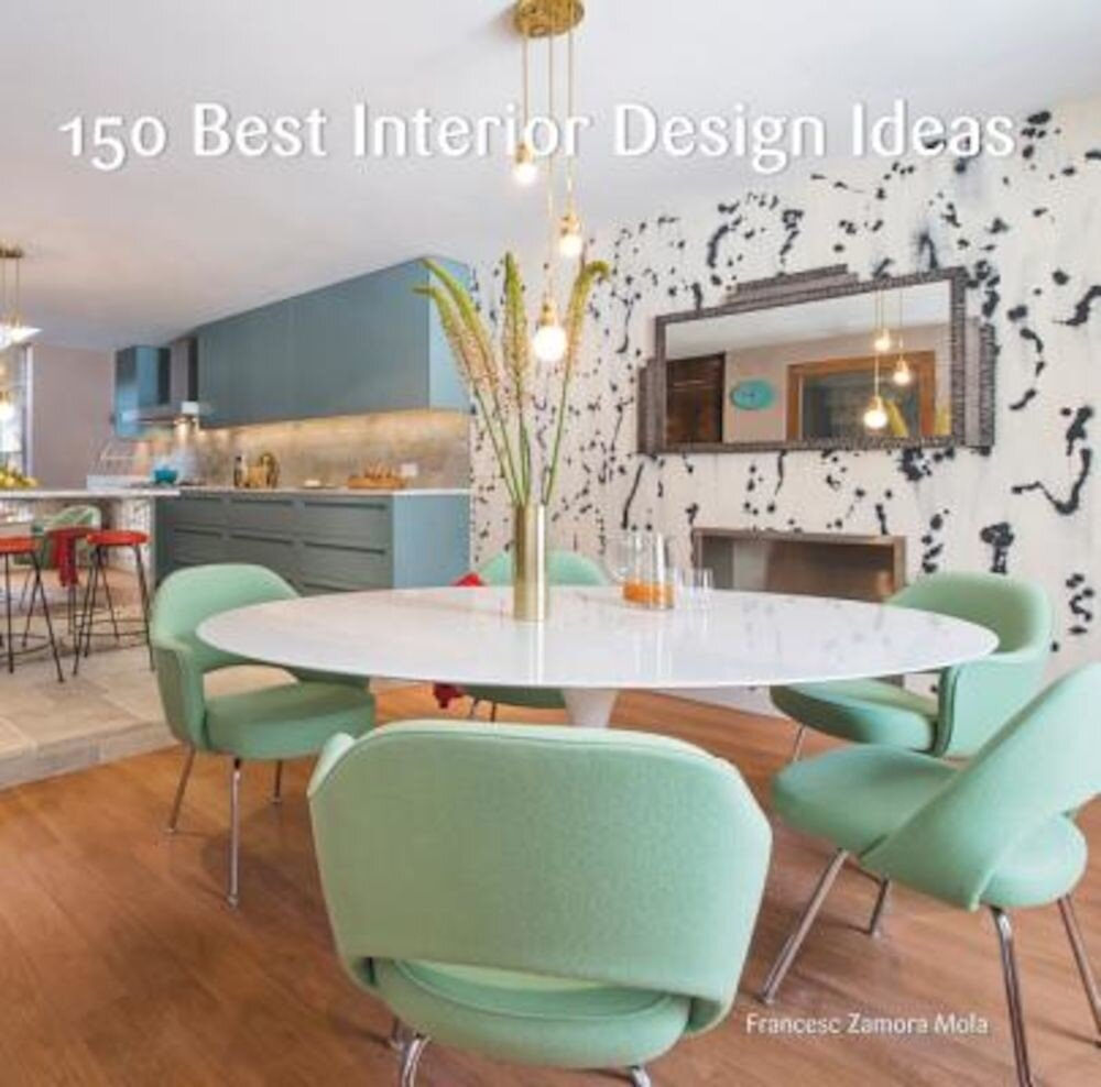 150 Best Interior Design Ideas, Hardcover