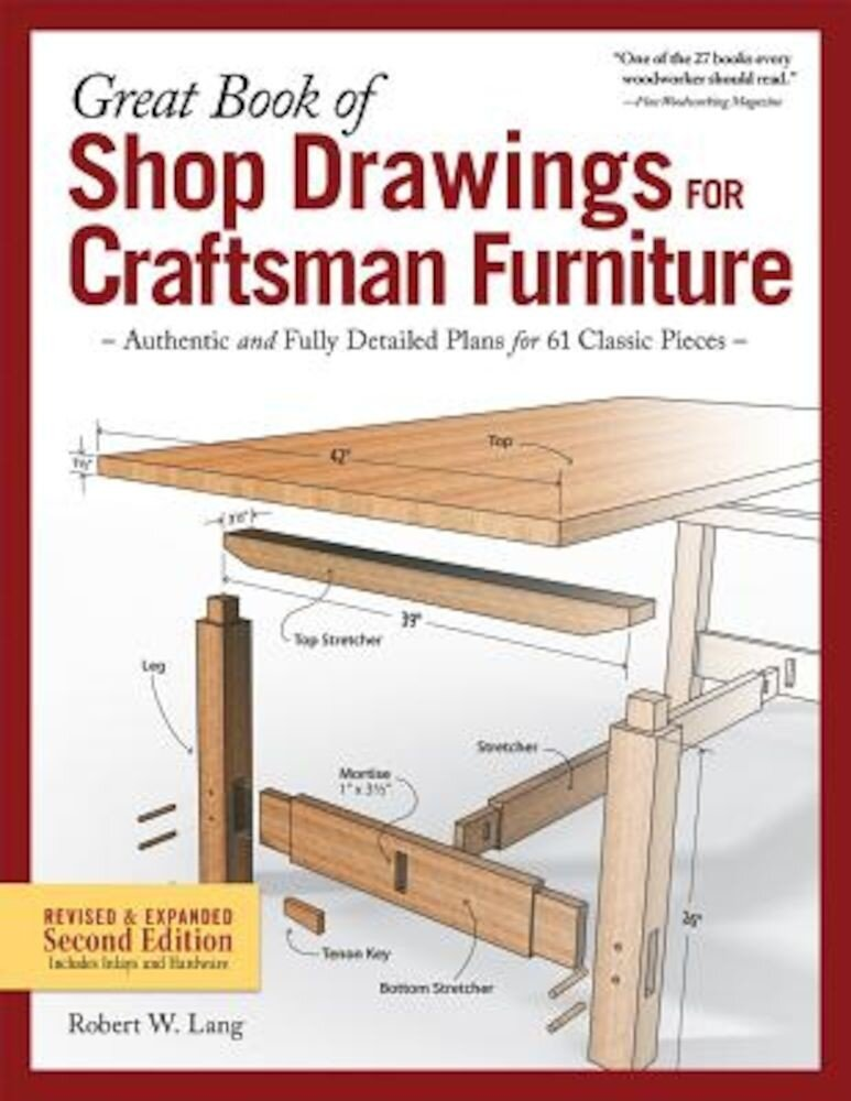Great Book of Shop Drawings for Craftsman Furniture, Revised & Expanded Second Edition: Authentic and Fully Detailed Plans for 61 Classic Pieces, Hardcover