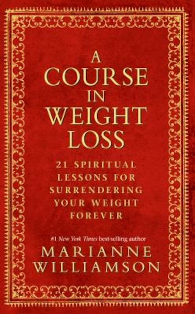 A Course in Weight Loss: 21 Spiritual Lessons for Surrendering Your Weight Forever, Paperback