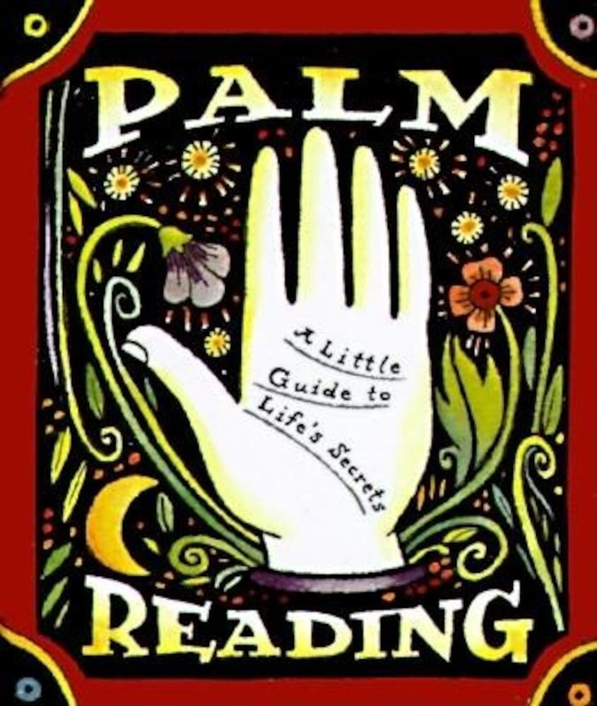 Palm Reading: A Little Guide to Life's Secrets, Hardcover