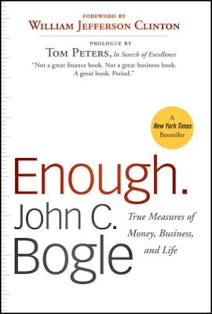 Enough.: True Measures of Money, Business, and Life, Paperback