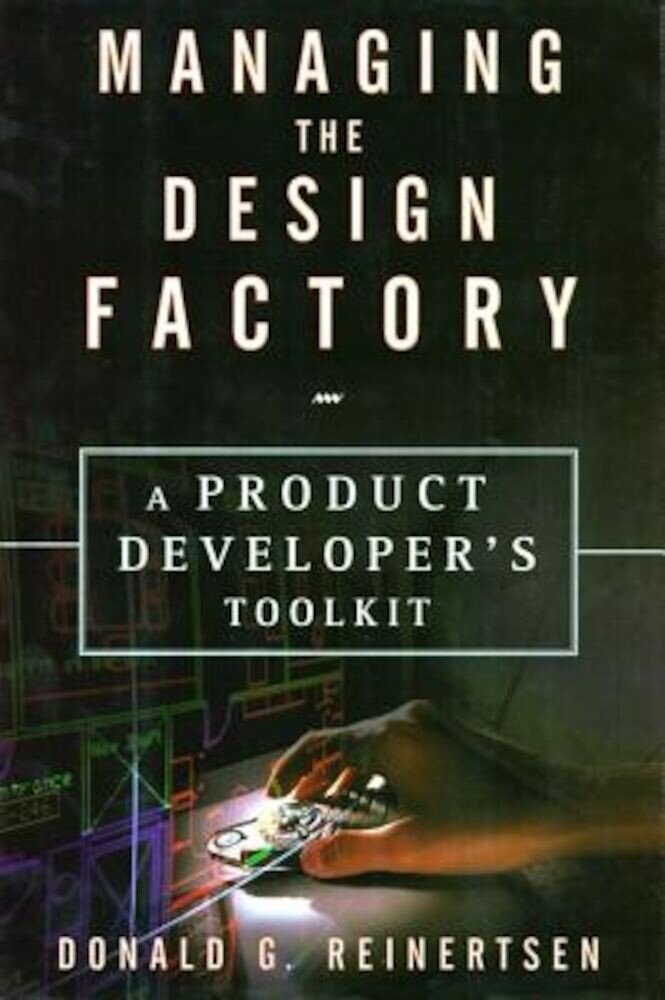 Managing the Design Factory, Hardcover