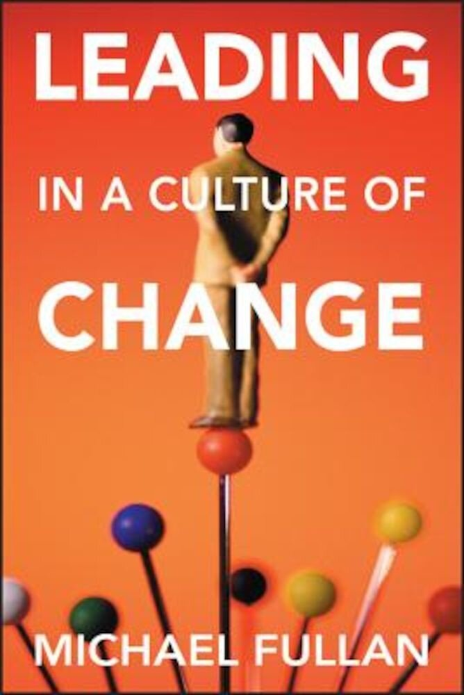 Leading in a Culture of Change, Paperback
